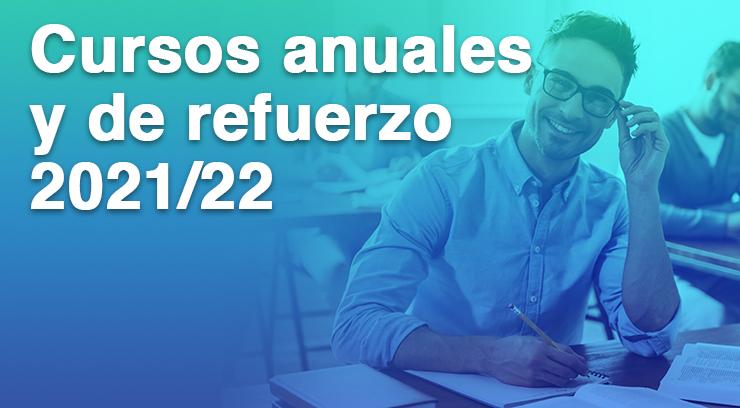 Cursos anuales y refuerzo 2021/22. ¡Matrícula abierta!